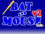 Play Bat and Mouse game